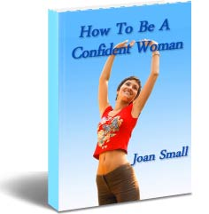 HOW TO BE A CONFIDENT WOMAN